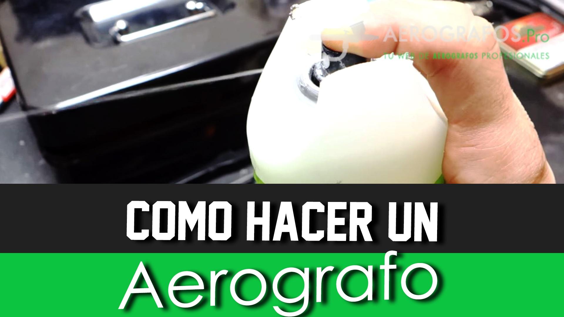 Cómo hacer un Aerógrafo Casero